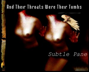 Subtle Pane - And Their Throats Were Their Tombs
