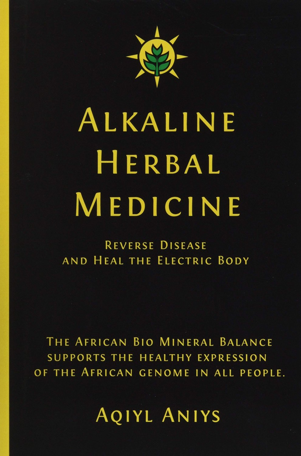 Alkaline Herbal Medicine_Reverse Disease by Aqiyl Aniys E-BOOK