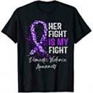 Her Fight Is My Fight Domestic Violence Awareness Support T-Shirt