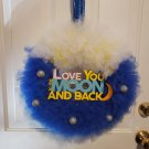 Love You To The Moon & Back Wreath ~ Blue/White/Yellow