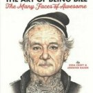 BOOKS The Art of Being Bill: Bill Murray and the Many Faces of Awesome
