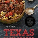 BOOKS Texas Slow Cooker: 125 Recipes for the Lone Star State's Very Best Dishes, All S