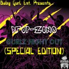 "Baby Gurl Ent. Presents.. ""Drop-Zone"" Gurlz Night Out The E.P. (Special Edition) by B.G.E./Drop-Zone"