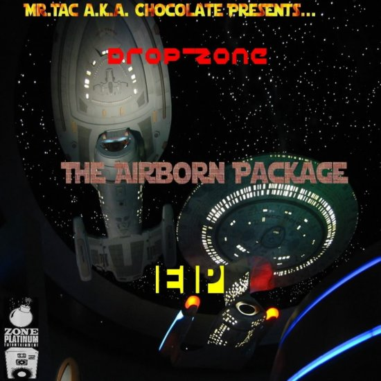 """Drop-Zone"" The AirBorn Package E.P. by Mr.Tac a.k.a. ""Chocolate""/Drop-Zone"