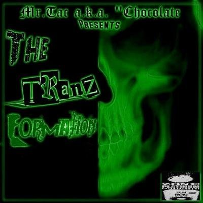"The Tranz-Formation by Mr.Tac a.k.a. ""Chocolate"""