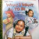 What I Want to Be (Hardcover) by P. Mignon Hinds