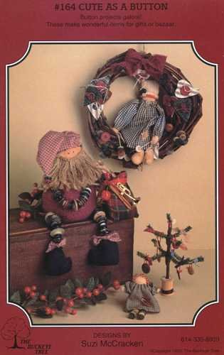 CUTE AS A BUTTON - BUTTON Craft Pattern GALORE DESIGNED BY SUZI MCCRACKEN FOR THE BUCKEYE TREE