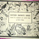 RARE Sixteen 16 Favorite Birds by Valerie Hadley