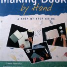 Making Books by Hand: A Step-by-Step Guide [Paperback]