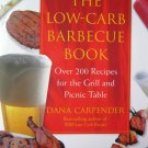 The Low-Carb Barbecue Book: Over 200 Recipes for the Grill and Picnic Table [Paperback]