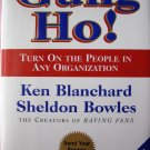 Gung Ho! Turn On the People in Any Organization [Hardcover]