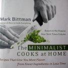 The Minimalist Cooks at Home Mark Bittman