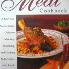 The Complete Meat Cookbook: A Juicy and Authoritative Guide to Selecting, Seasoning