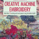 Australian Creative Machine Embroidery (Lothian Australian Craft) [Paperback]