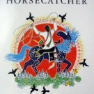 The Horsecatcher by Mari Sandoz