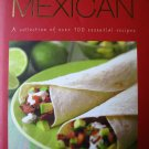 Everyday Mexican cookbook a collection of over 100 recipes