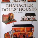 Making Character Dolls' Houses in 1/12 Scal by Nickolls