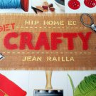 Get Crafty: Hip Home Ec Jean Railla