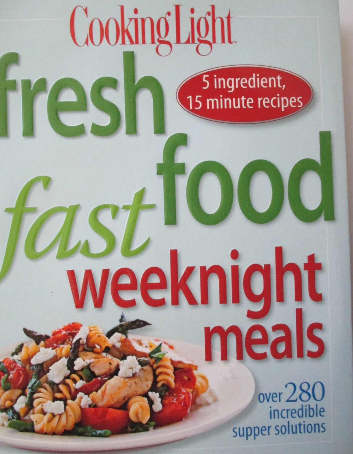 Cooking Light Fresh Food Fast Weeknight Meals Recipes