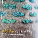 Shibori Knits: The Art of Exquisite Felted Knits by Gina Wilde