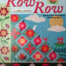 Learn to Quilt Row by Row by Linda Causee