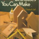 Super Simple Birdhouses You Can Make 1995 Soft Cover Book by Charles R. Self