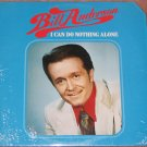 Bill Anderson I Can Do Nothing Alone 1973 Vinyl LP Record Re-issue