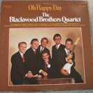 The Blackwood Brothers Quartet OH Happy Day Vinyl LP Record