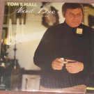 Tom T. Hall 1977 Vinyl LP Record About Love