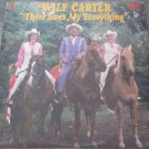 Wilf Carter 1975 Vinyl LP Record There Goes My Everything