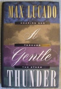 A Gentle Thunder, Max Lucado, Book, 1995, Christian God
