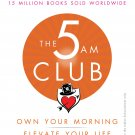 The 5 AM Club: Own Your Morning, Elevate Your Life Paperback – 19 December 2018