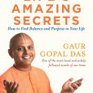 Life's Amazing Secrets: How to Find Balance and Purpose in Your Life- Paperback