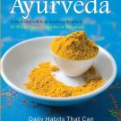Everyday Ayurveda: Daily Habits That Can Change Your Life. Paperback,1210.2015