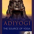 Adiyogi: The Source of Yoga Paperback – 15 February 2017