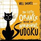 Will Shortz Presents The Little Orange Book of Harrowing Sudoku: 335 Frighteningly Fierce Puzzles!