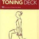 The Strength and Toning Deck: 50 Exercises to Shape Your Body Cards by Shirley Archer!