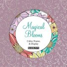 Magical Blooms: Color, Frame, & Display by Barron's!