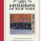 The Historic Shops & Restaurants of New York: A Guide to Century Old Establishments in the City!