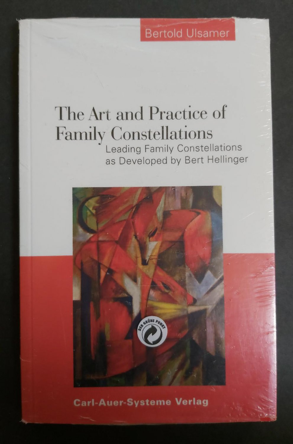 The Art and Practice of Family Constellations: Leading family constellations by Bert Hellinger