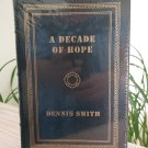 Easton Press - A Decade of Hope by Dennis Smith Signed First Edition Leather - FACTORY SEALED!