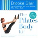The Pilates Body Kit: An Interactive Fitness Program to Strengthen, Streamline, and Tone!
