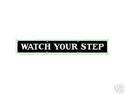 WATCH YOUR STEP PORCELAIN-OVERLAY SIGN METAL ADV SIGNS