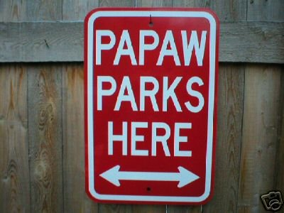 PAPAW PARKS HERE SIGN HOME GARAGE PARKING AD SIGNS P