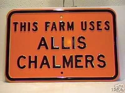 THIS FARM USES ALLIS CHALMERS SIGN METAL TRACTOR SIGNS