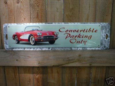 CONVERTIBLE PARKING ONLY SIGN METAL ADV SIGNS C