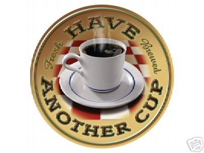 HAVE ANOTHER CUP OF COFFEE TIN SIGN METAL ADV SIGNS C