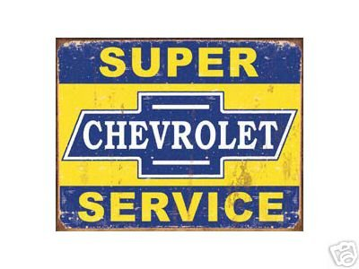 SUPER CHEVROLET SERVICE TIN SIGN METAL ADV AD SIGNS S