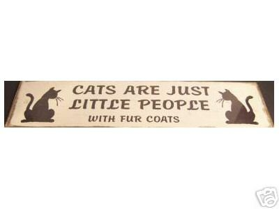 CATS ARE LITTLE PEOPLE TIN SIGN PIC METAL KITTY SIGNS C