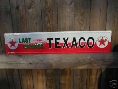 LAST CHANCE TEXACO PIT ROAD TIN SIGN METAL ADV SIGNS T